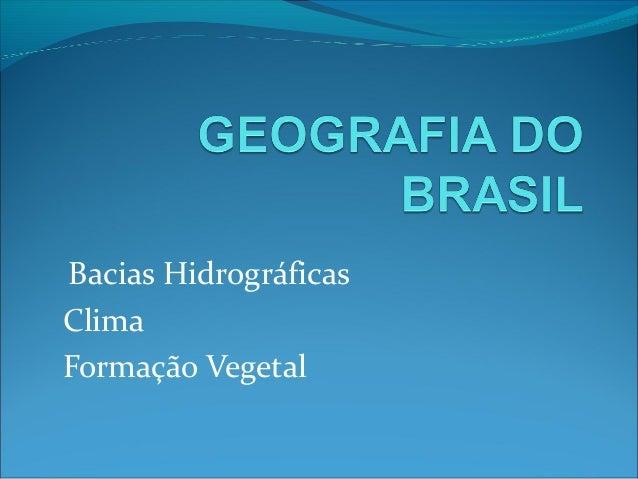 Bacias Hidrográficas Clima Formação Vegetal