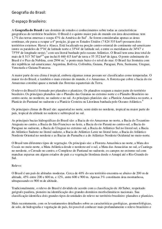 Geografia do Brasil: O espaço Brasileiro: A Geografia do Brasil é um domínio de estudos e conhecimentos sobre todas as car...