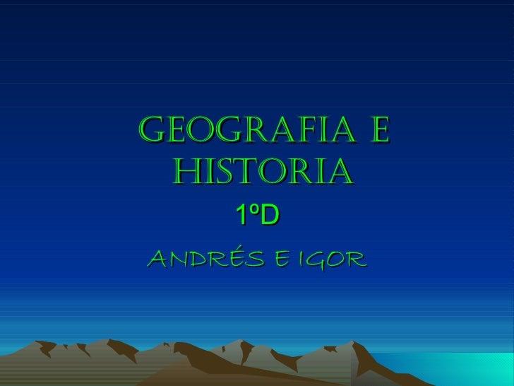 GEOGRAFIA E HISTORIA 1ºD ANDRÉS E IGOR