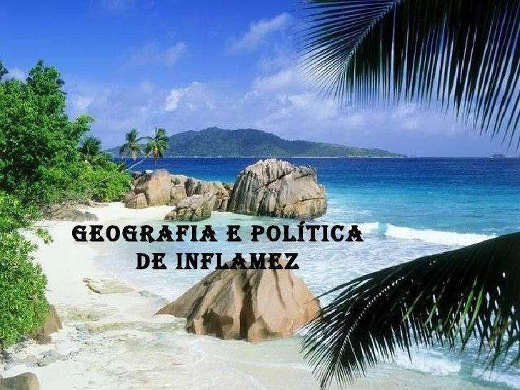 Geografia e Política Inflamez Geografia e Política de   Inflamez