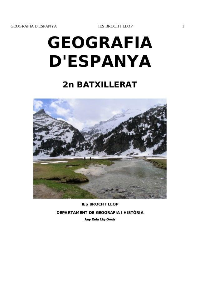 GEOGRAFIA D'ESPANYA IES BROCH I LLOP 1 GEOGRAFIA D'ESPANYA 2n BATXILLERAT IES BROCH I LLOP DEPARTAMENT DE GEOGRAFIA I HIST...