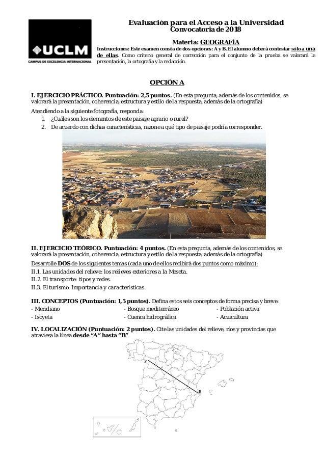 Evaluación para el Acceso a la Universidad Convocatoria de 2018 Materia: GEOGRAFÍA Instrucciones: Este examen consta de do...