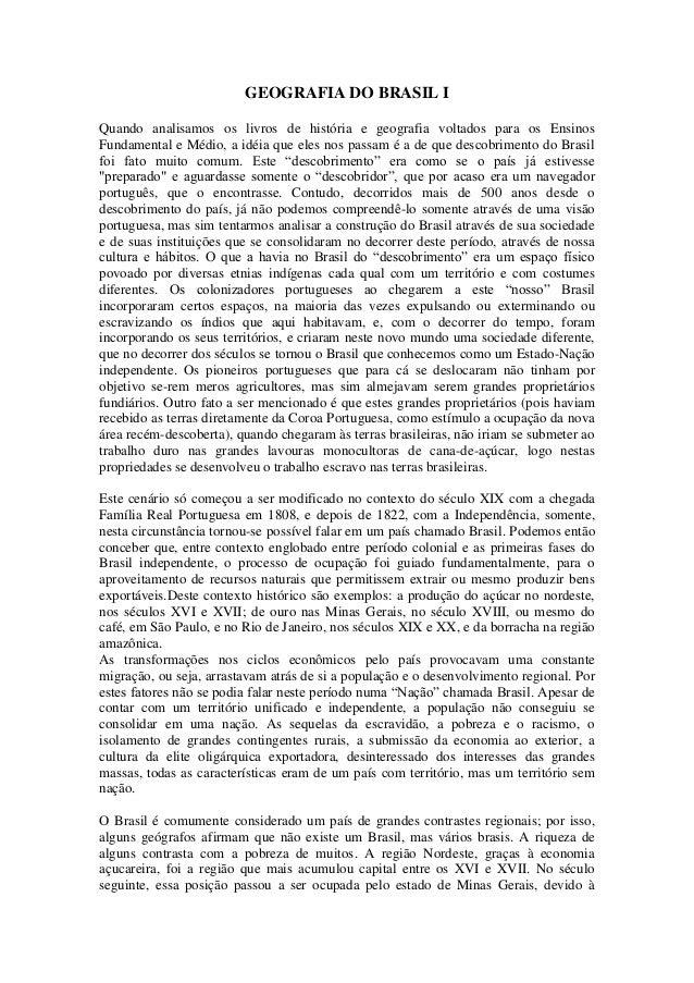 GEOGRAFIA DO BRASIL I Quando analisamos os livros de história e geografia voltados para os Ensinos Fundamental e Médio, a ...
