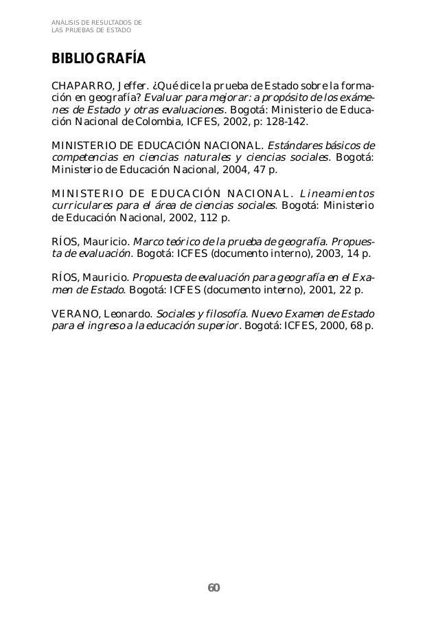 60  ANÁLISIS DE RESULTADOS DE  LAS PRUEBAS DE ESTADO  BIBLIOGRAFÍA  CHAPARRO, Jeffer. ¿Qué dice la prueba de Estado sobre ...