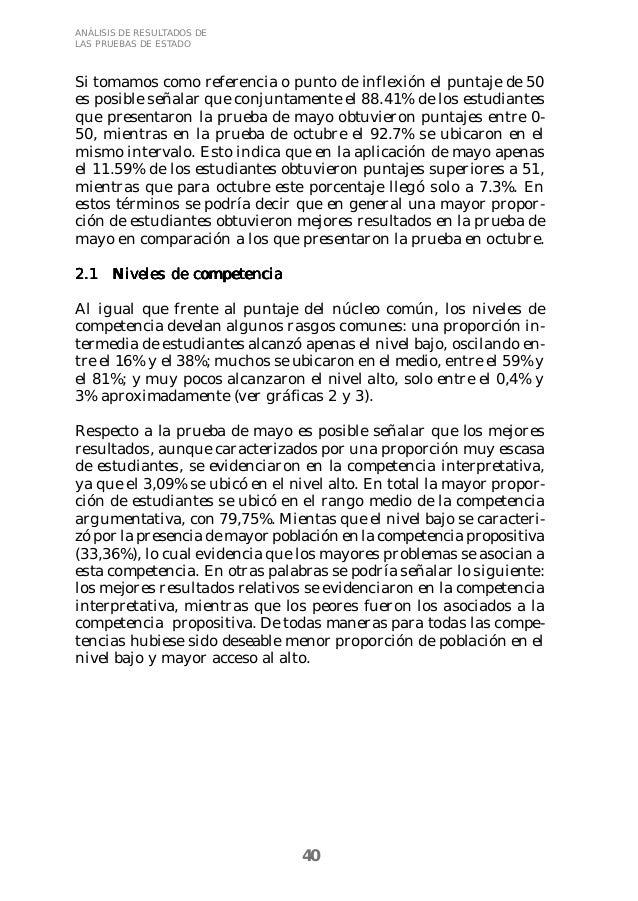 40  ANÁLISIS DE RESULTADOS DE  LAS PRUEBAS DE ESTADO  Si tomamos como referencia o punto de inflexión el puntaje de 50  es...