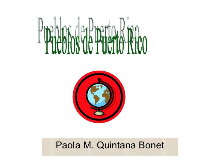 Paola M. Quintana Bonet Pueblos de Puerto Rico