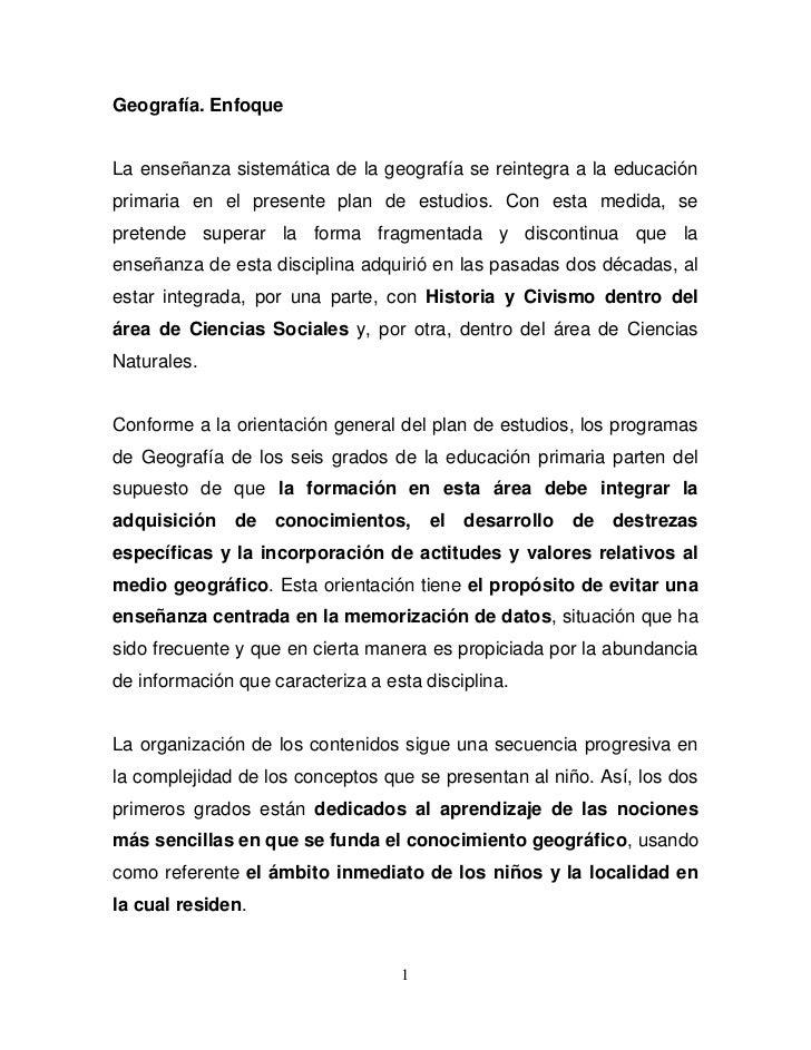Geografía. EnfoqueLa enseñanza sistemática de la geografía se reintegra a la educaciónprimaria en el presente plan de estu...