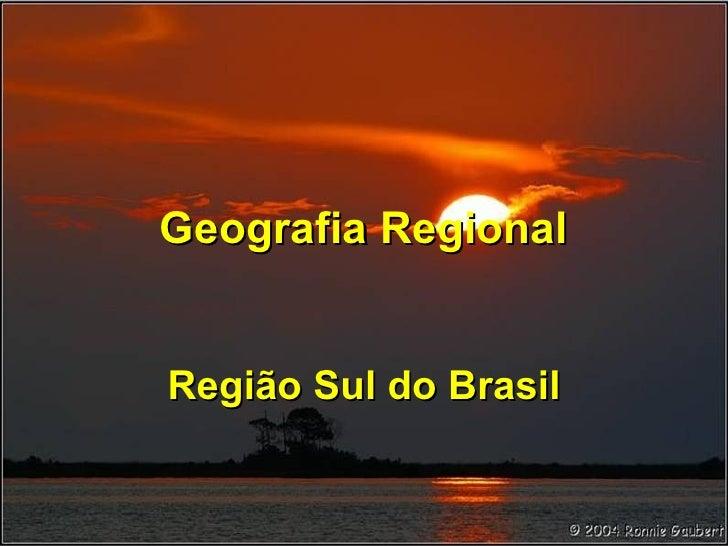 Geografia Regional Região Sul do Brasil