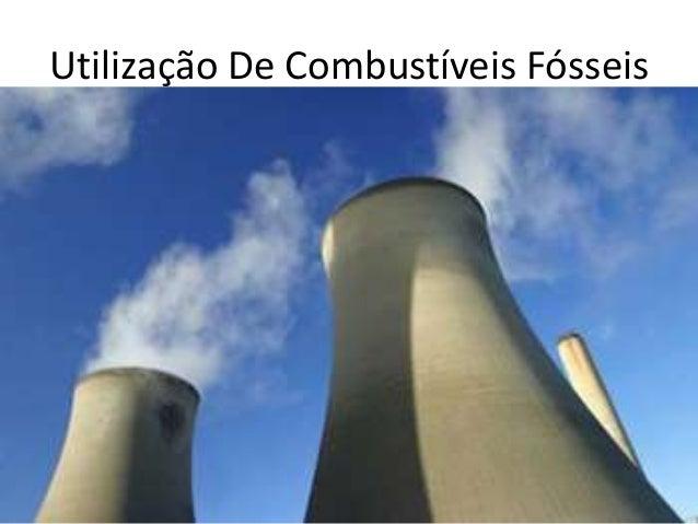 Utilização De Combustíveis Fósseis