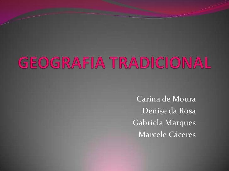 Carina de Moura  Denise da RosaGabriela Marques Marcele Cáceres