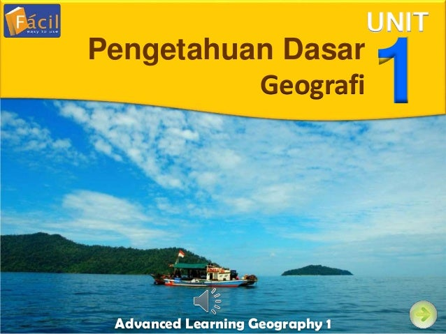 Advanced Learning Geography 1 UNIT 1Pengetahuan Dasar Geografi