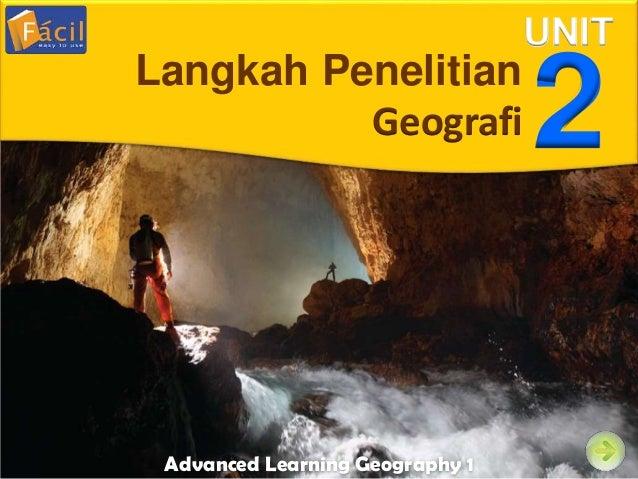 Unit Advanced Learning Geography 1 UNIT 2Langkah Penelitian Geografi