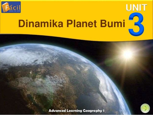 Advanced Learning Geography 1 UNIT 3Dinamika Planet Bumi