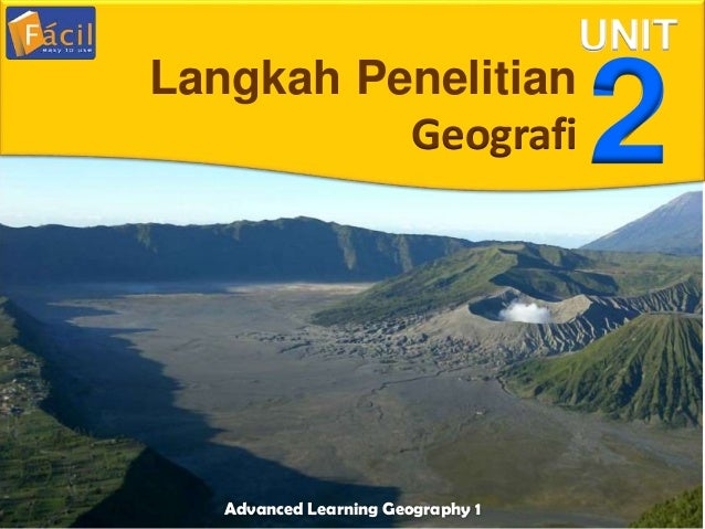 Advanced Learning Geography 1 UNIT 2Langkah Penelitian Geografi