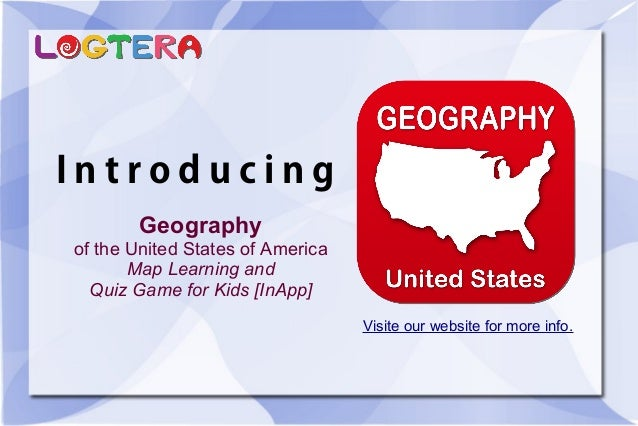 I n t r o d u c i n g Geography of the United States of America Map Learning and Quiz Game for Kids [InApp] Visite our web...