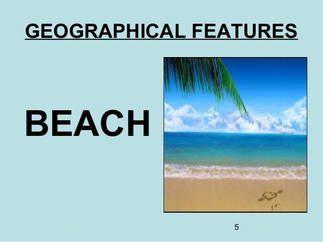 5 GEOGRAPHICAL FEATURES BEACH