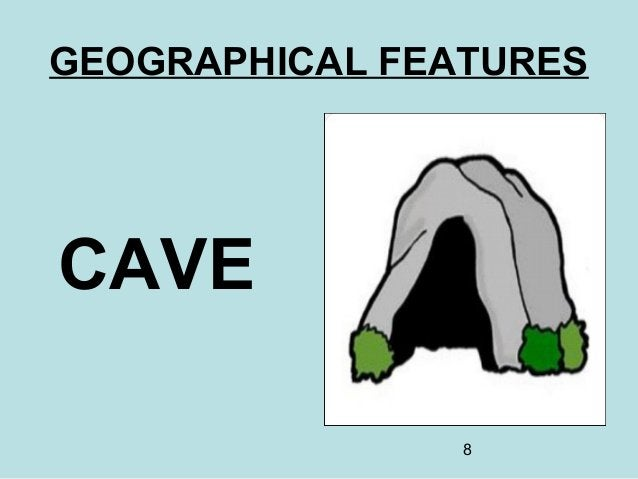 8 GEOGRAPHICAL FEATURES CAVE