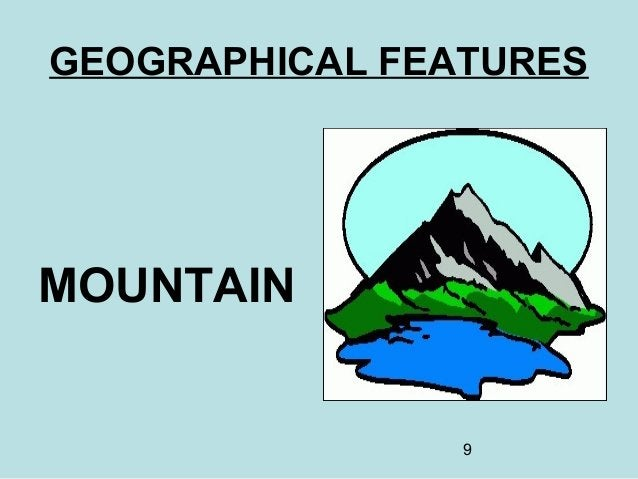 9 GEOGRAPHICAL FEATURES MOUNTAIN