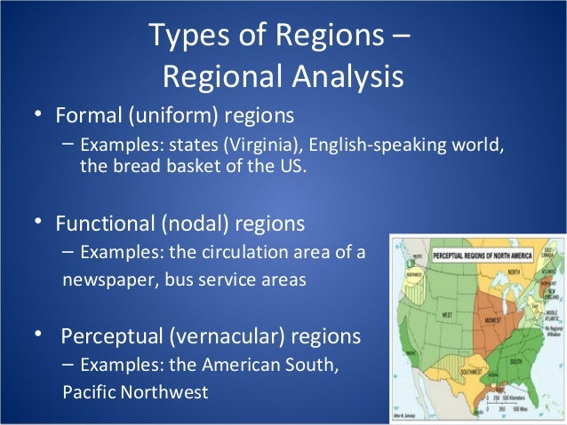geographic-concepts-5-638 Formal Region Example Geographic on geographic region games, product line examples, personality examples, database table examples, social class examples, sector examples, religion examples,