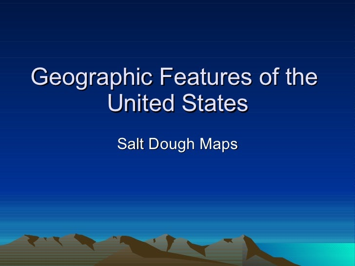 Geographic Features of the  United States Salt Dough Maps
