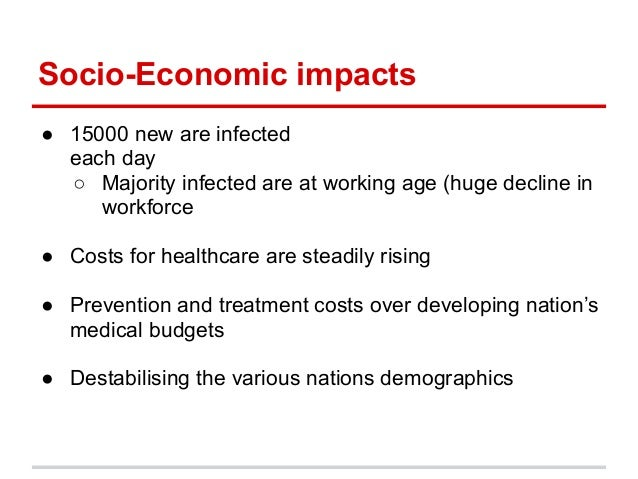 economic impact of hiv 2 executive summary the household impact of hiv/aids was assessed by means of a cohort study of households affected by the disease.
