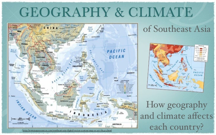 GEOGRAPHY & CLIMATE                                                                                           of Southeast...