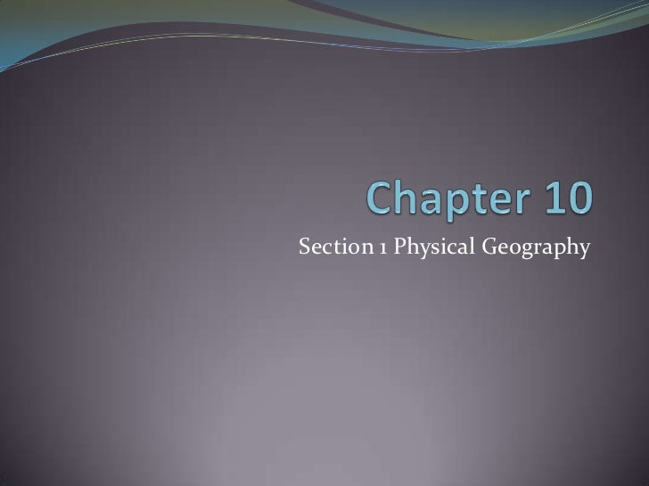 Section 1 Physical Geography