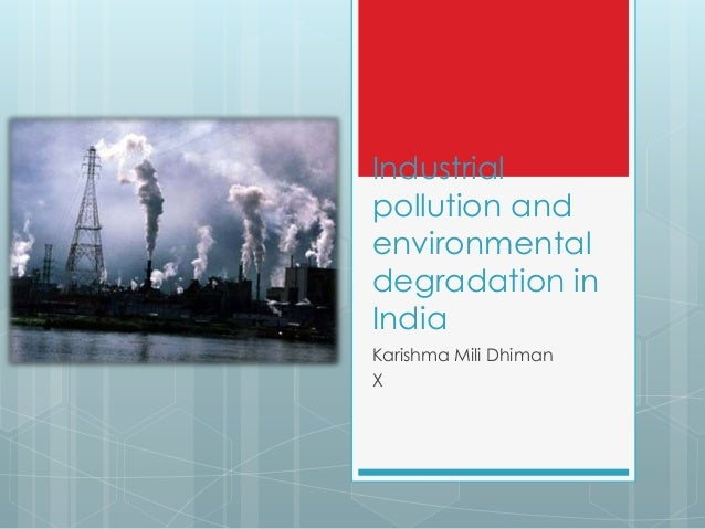 Geography: idustrial pollution and environmental degradation