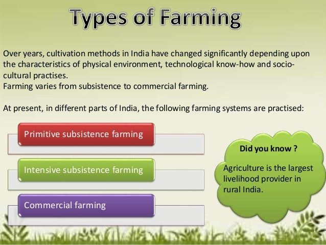 farming systems in india Advertisements: some of the various types of farming practices seen in india are as follows : advertisements: physical and human factors have played their respective roles to give rise to different types of farming in different parts of the country a brief account of major types of farming is.