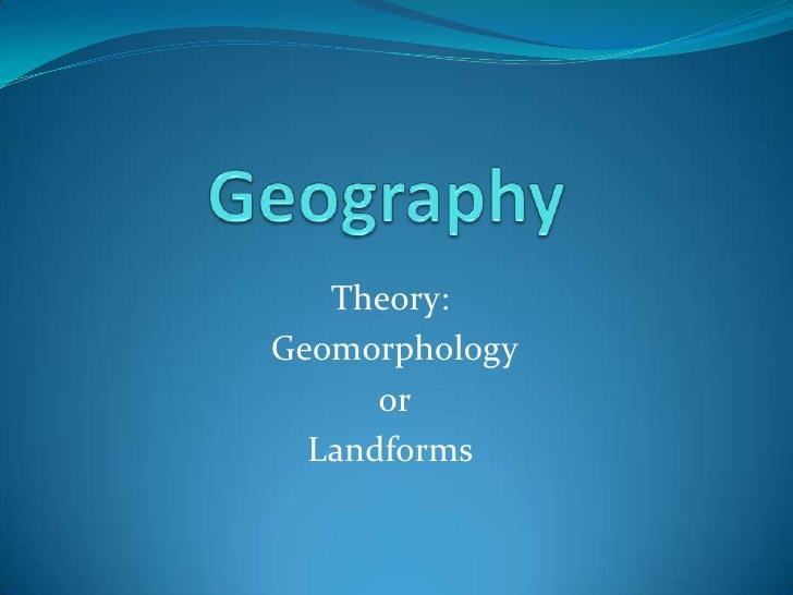 Theory:Geomorphology      or  Landforms