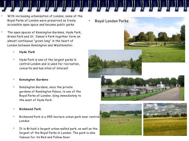 ●     With increasing urbanisation of London, some of the     Royal Parks of London were preserved as freely            ● ...