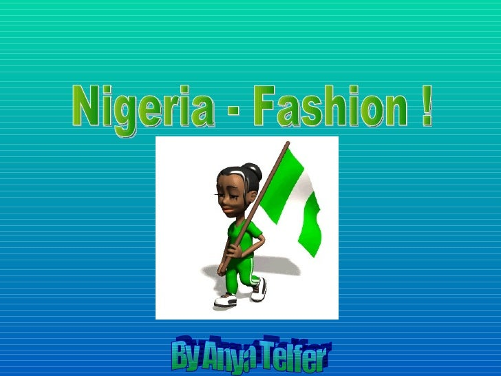 Nigeria - Fashion ! By Anya Telfer