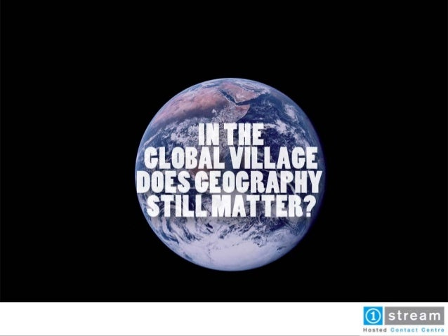 Read the whole article:In the Global Village, does geography still matter? September 20, 2012CONTACT USPHONE+27 (0)87 351 ...