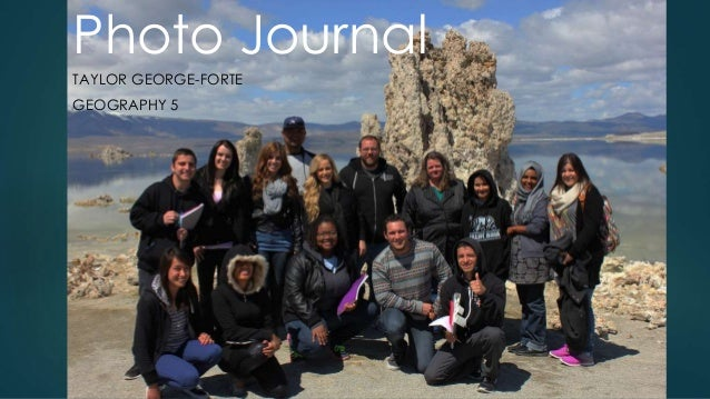Photo Journal TAYLOR GEORGE-FORTE GEOGRAPHY 5
