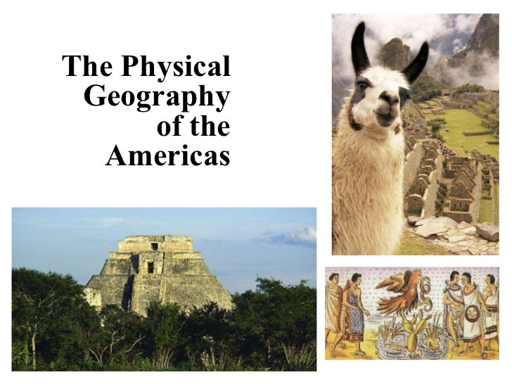 The Physical Geography of the Americas