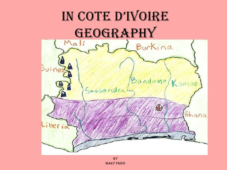 In Cote D'Ivoire Geography By Mary Fried