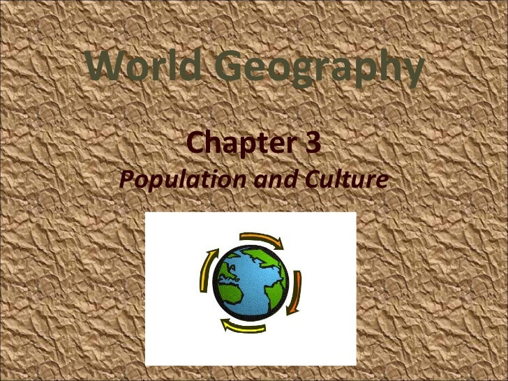 World Geography Chapter 3 Population and Culture