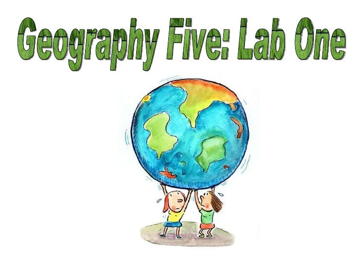 Geography Five: Lab One