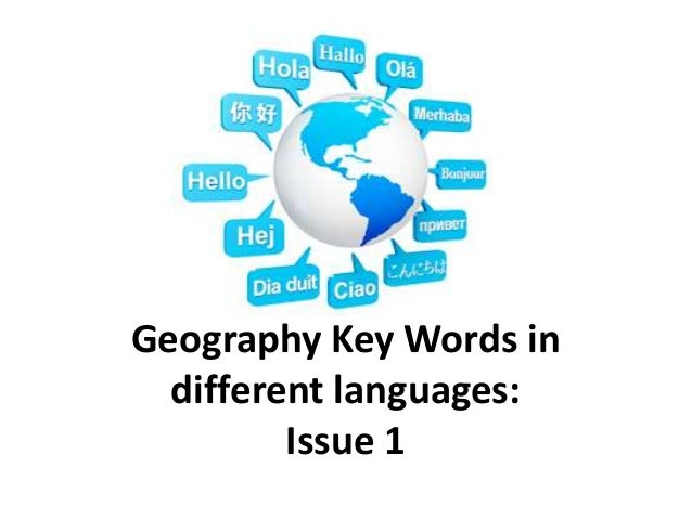Geography Key Words in  different languages:         Issue 1