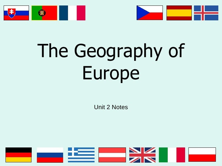 The Geography of Europe Unit 2 Notes