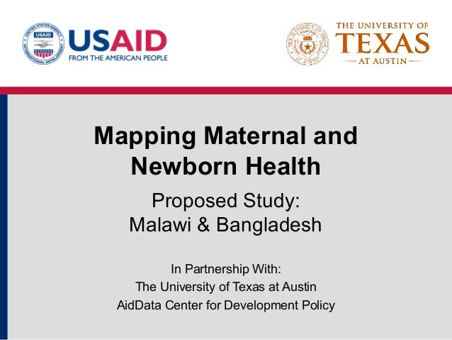 Mapping Maternal and  Newborn Health    Proposed Study:   Malawi & Bangladesh          In Partnership With:    The Univers...