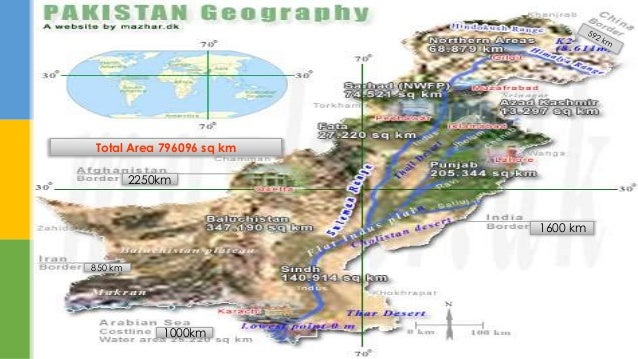 geography of pakistan The indus river in pakistan flows 1,900 mi (3,000 km) from southwestern tibet to the arabian sea from the dawn of human culture, the indus river has sustained.