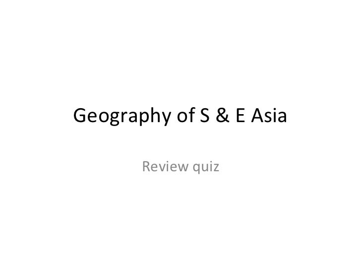 Geography of S & E Asia Review quiz