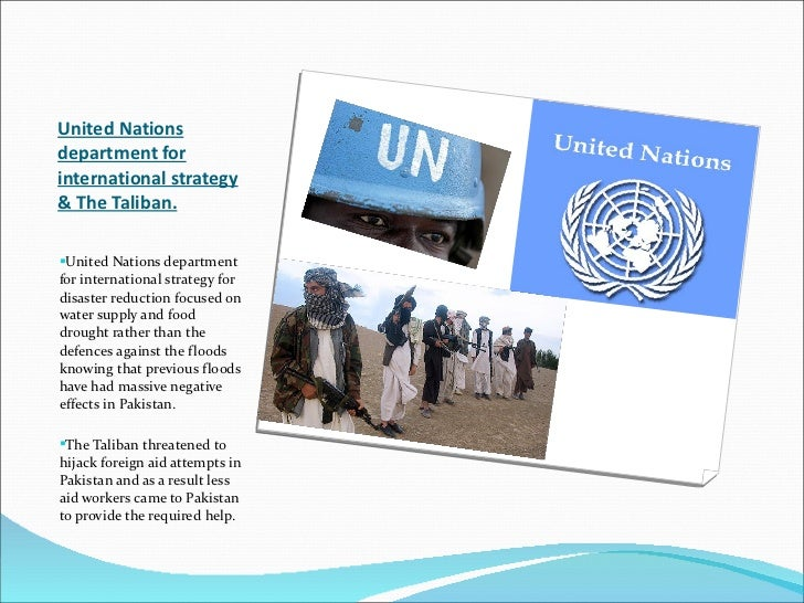 United Nations department for international strategy & The Taliban. <ul><li>United Nations department for international st...