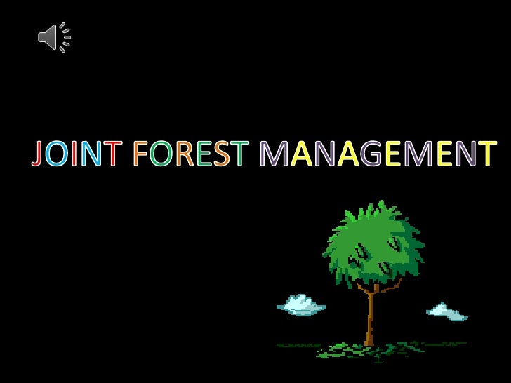 Joint Forest Management often abbreviatedas JFM is the official and popular term in India forpartnerships in forest manage...
