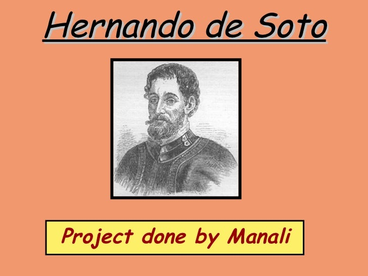 Hernando de Soto Project done by Manali