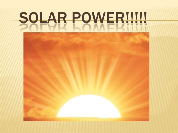 SOLAR POWER!!!!!