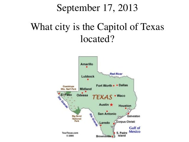 September 17, 2013 What city is the Capitol of Texas located?