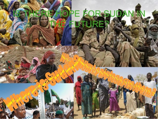 IS THERE HOPE FOR SUDAN IN THE FUTURE?