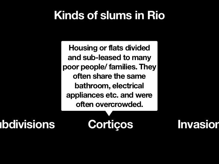 Kinds of slums in Rio                  Using of very dangerous                 lands for building houses                  ...